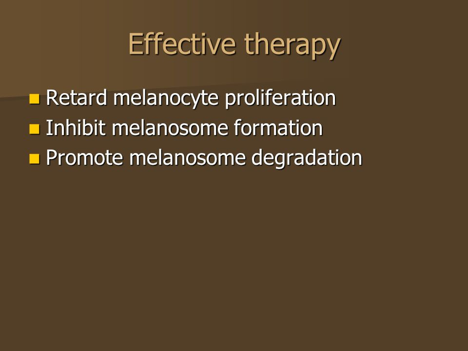 Effective therapy Retard melanocyte proliferation