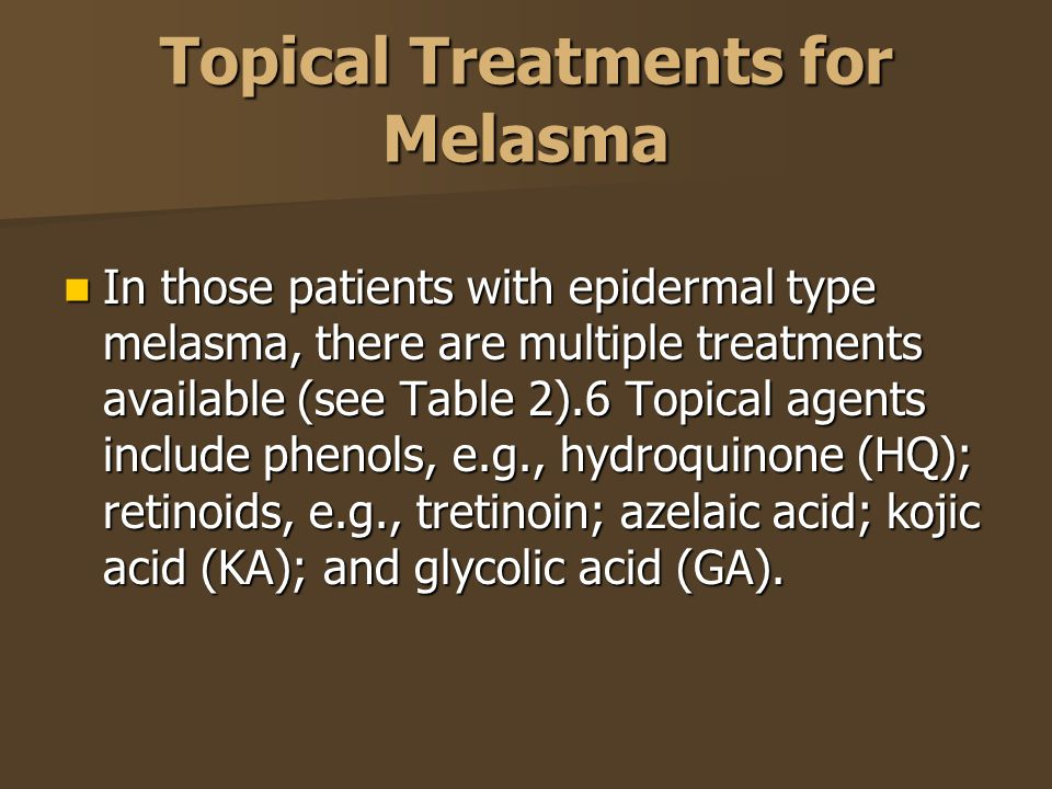 Topical Treatments for Melasma