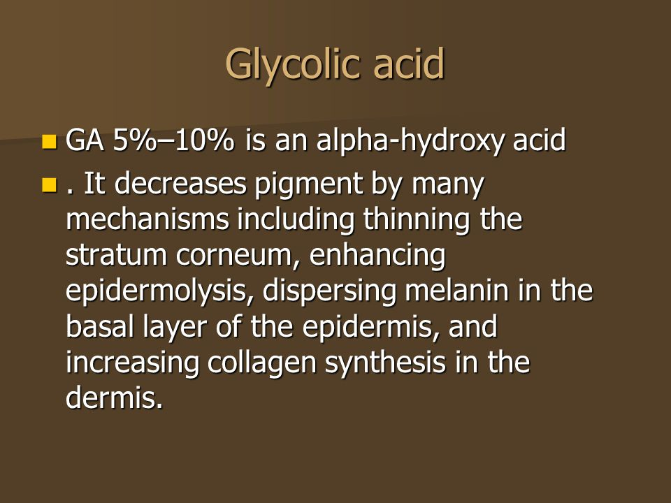 Glycolic acid GA 5%–10% is an alpha-hydroxy acid