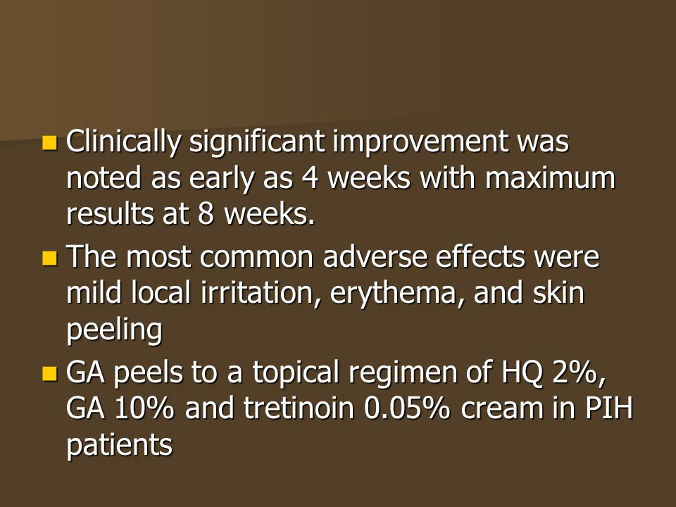 Clinically significant improvement was noted as early as 4 weeks with maximum results at 8 weeks.
