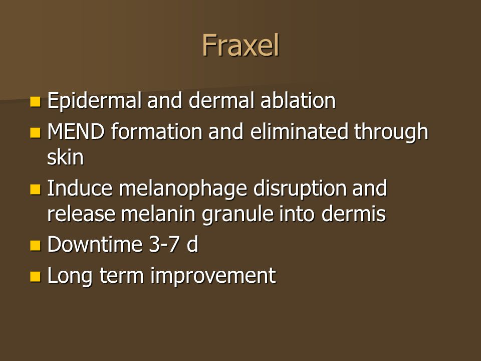 Fraxel Epidermal and dermal ablation