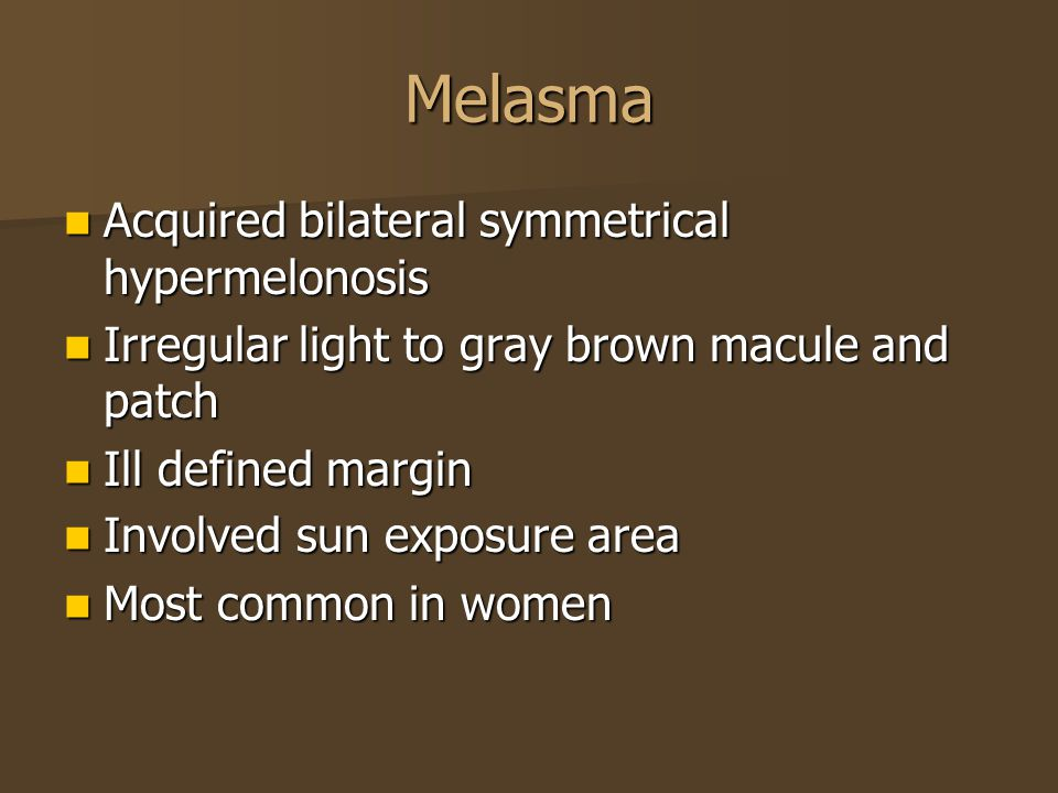 Melasma Acquired bilateral symmetrical hypermelonosis