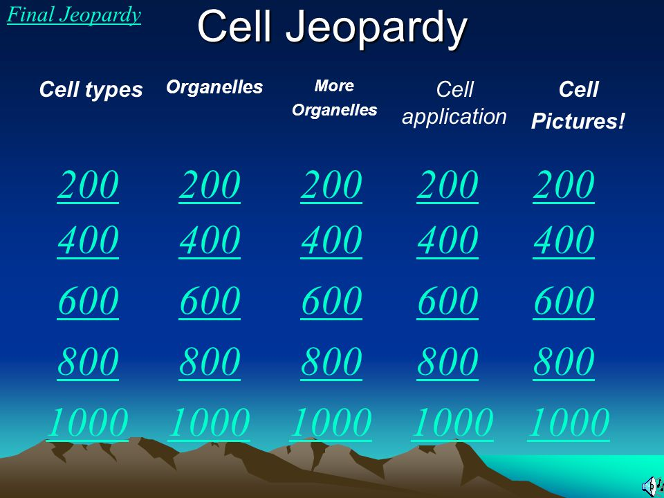 Cell Jeopardy Final Jeopardy. Cell types. Organelles. More. Cell application. Cell. Pictures!