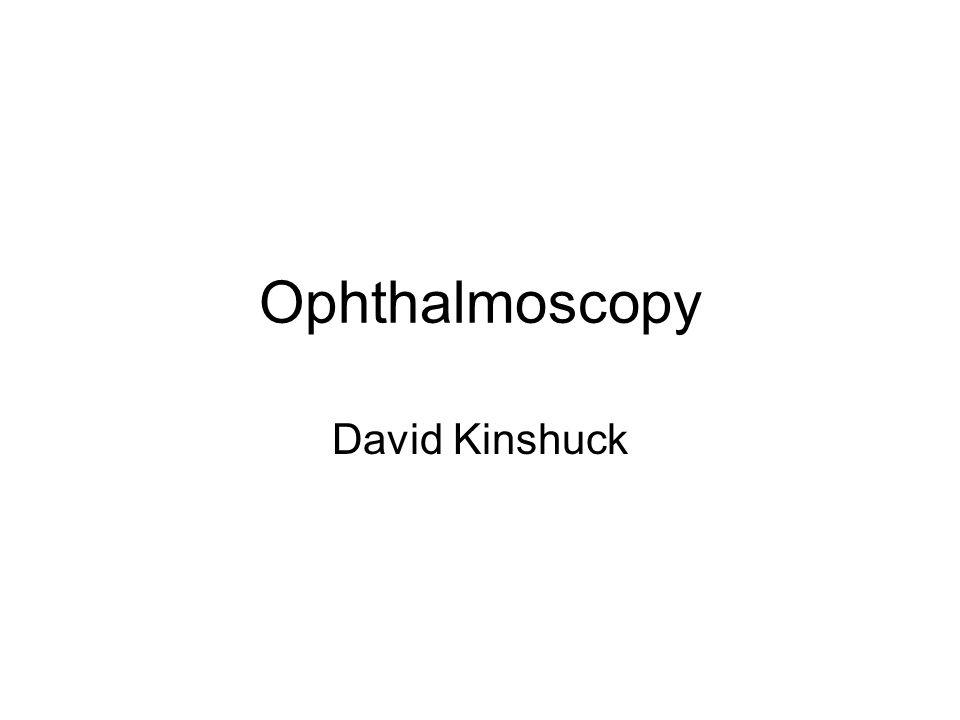 Ophthalmoscopy David Kinshuck