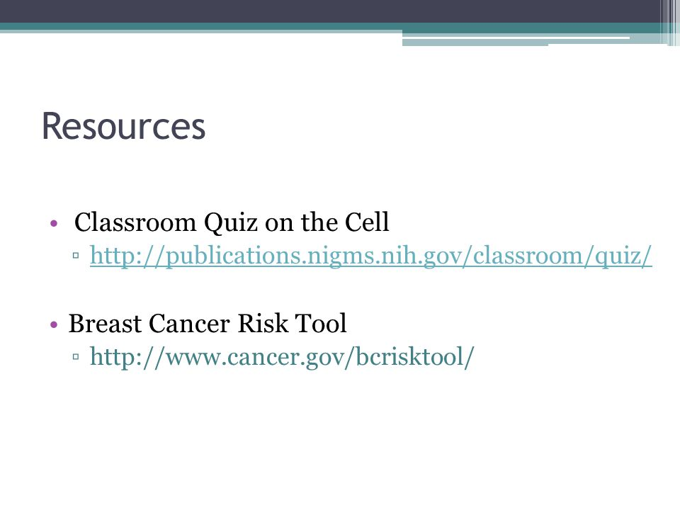 Resources Classroom Quiz on the Cell Breast Cancer Risk Tool