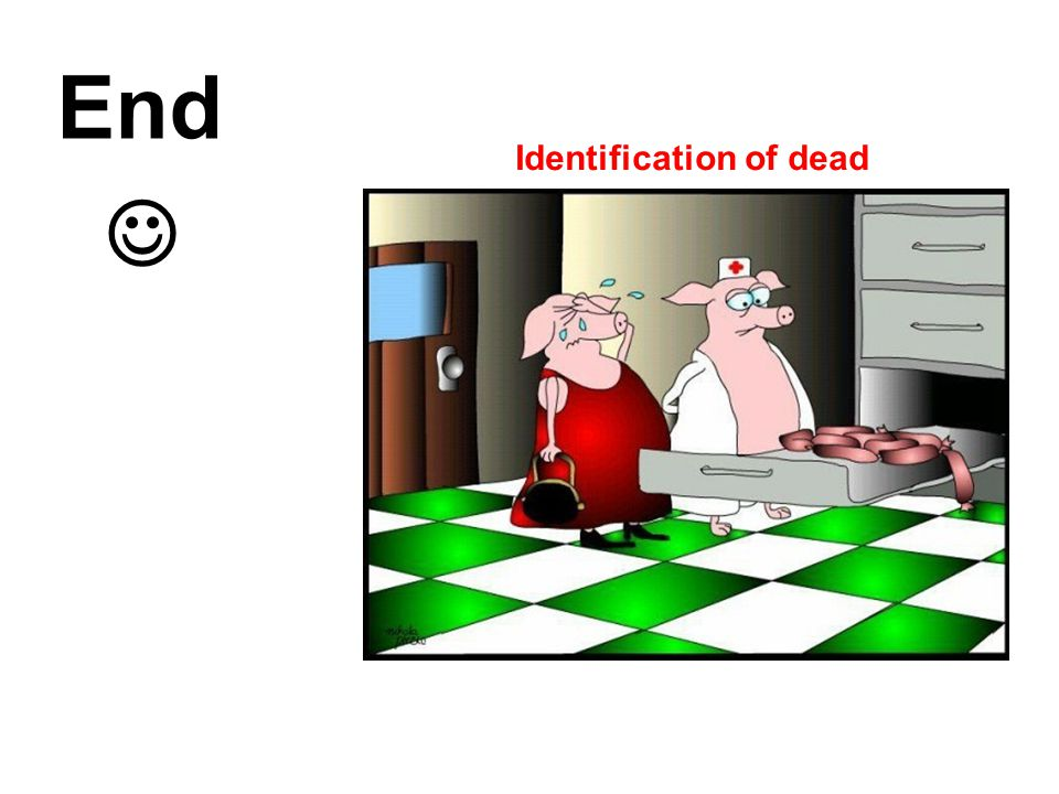 End  Identification of dead