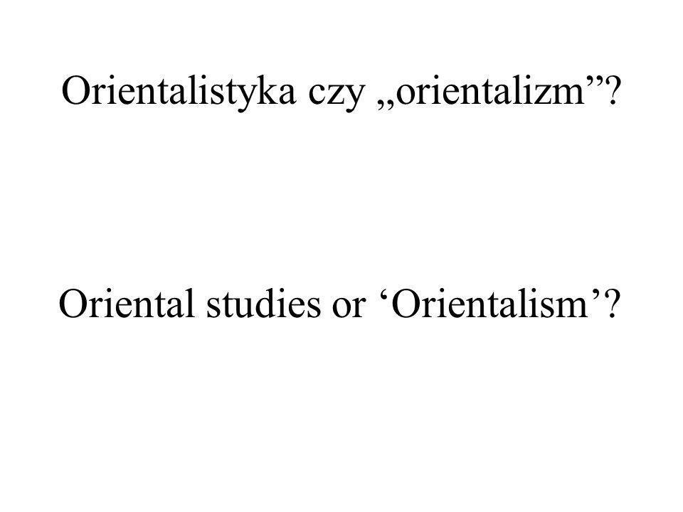 """Orientalistyka czy """"orientalizm"""