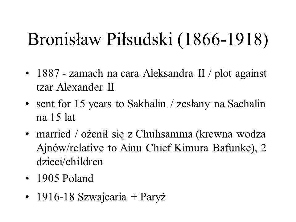 Bronisław Piłsudski (1866-1918)