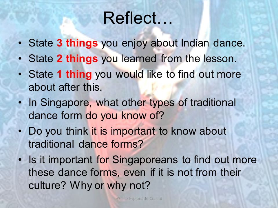 Reflect… State 3 things you enjoy about Indian dance.