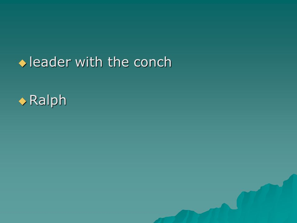 leader with the conch Ralph