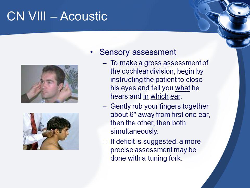 CN VIII – Acoustic Sensory assessment