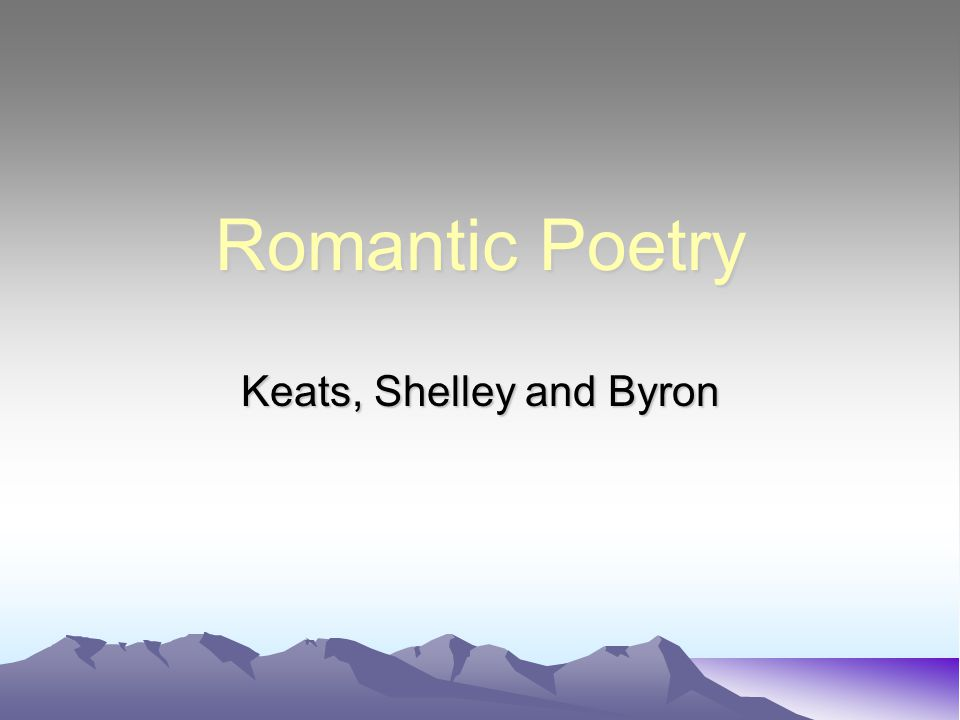 Keats, Shelley and Byron