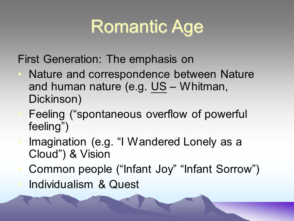 Romantic Age First Generation: The emphasis on