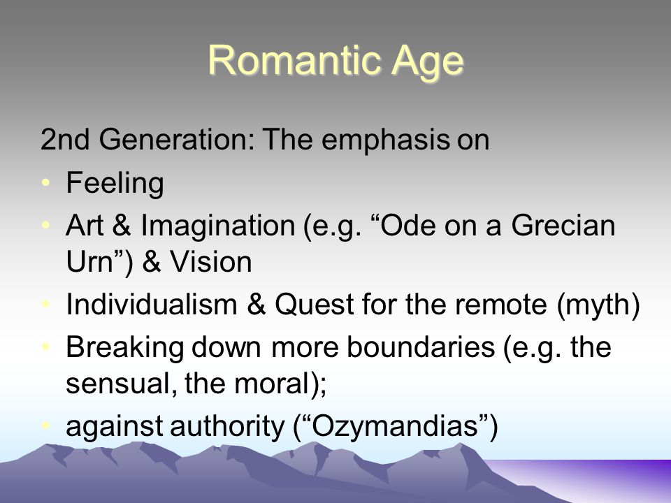 Romantic Age 2nd Generation: The emphasis on Feeling