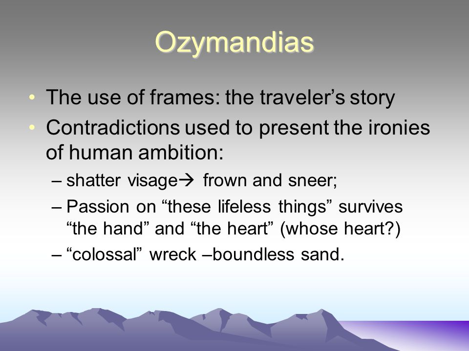 Ozymandias The use of frames: the traveler's story