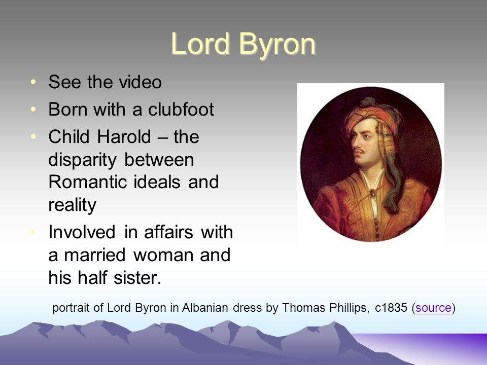 Lord Byron See the video Born with a clubfoot