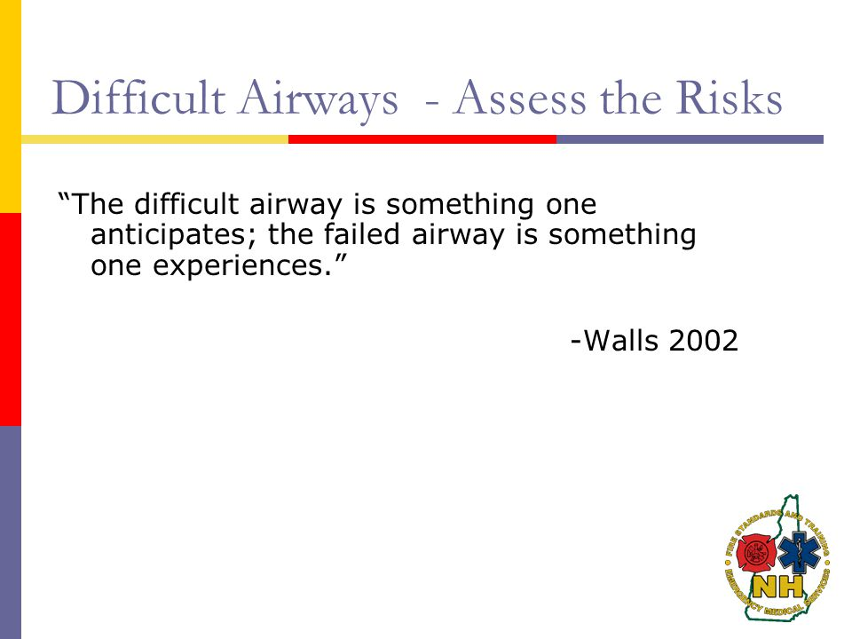 Difficult Airways - Assess the Risks