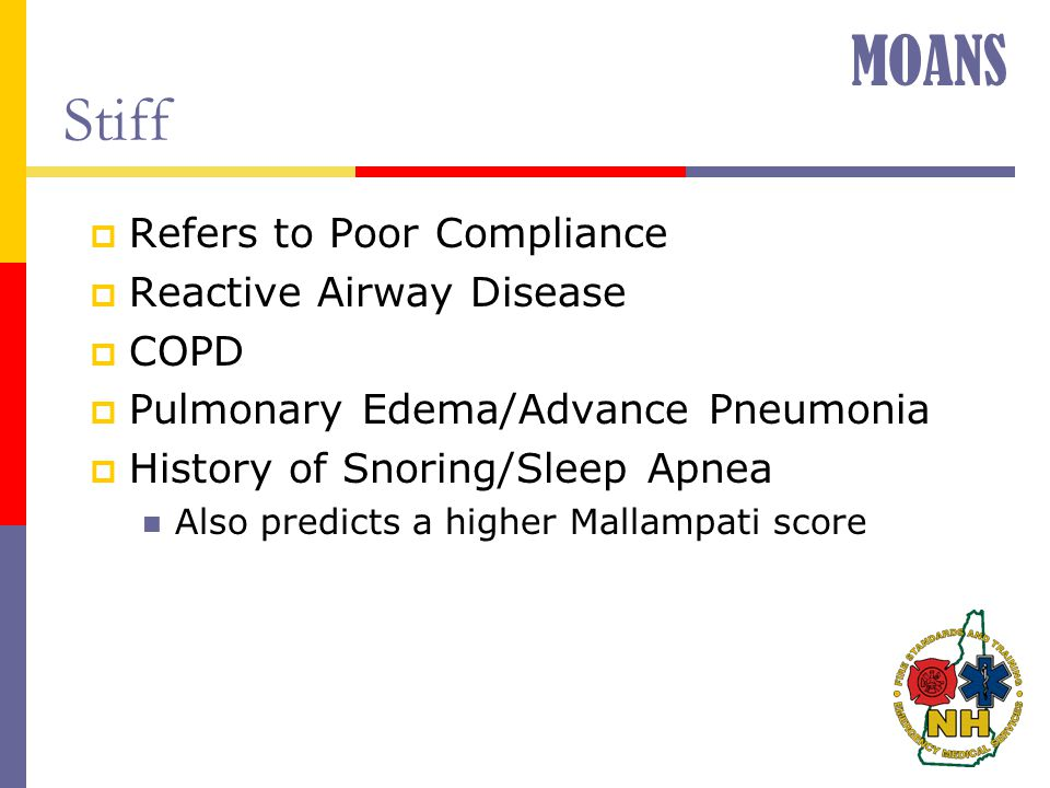 MOANS Stiff Refers to Poor Compliance Reactive Airway Disease COPD