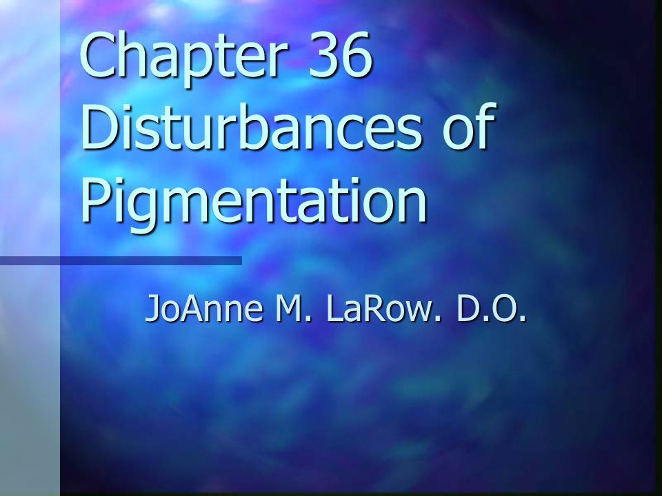 Chapter 36 Disturbances of Pigmentation