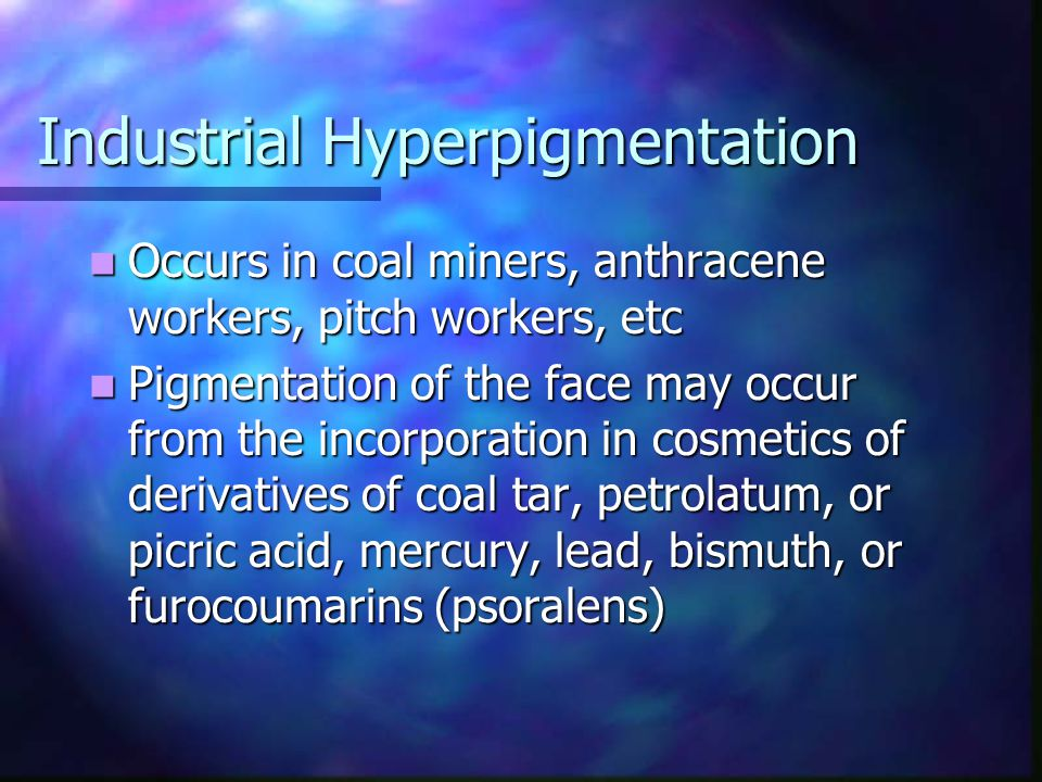 Industrial Hyperpigmentation