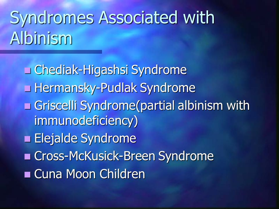 Syndromes Associated with Albinism