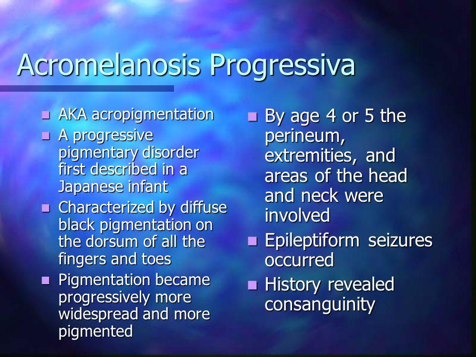 Acromelanosis Progressiva