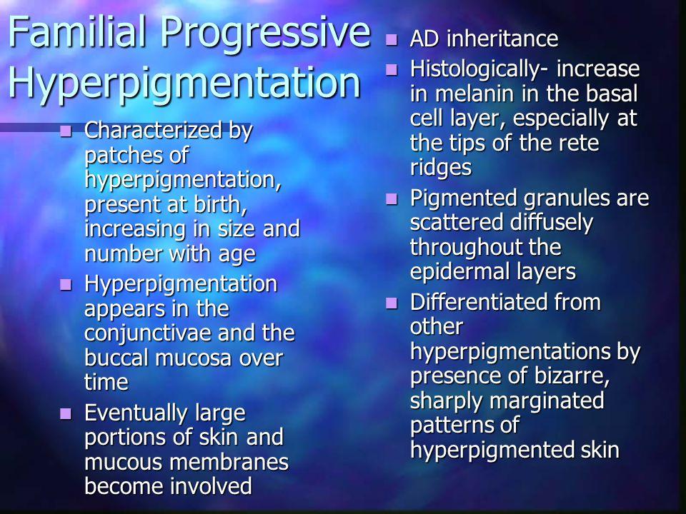 Familial Progressive Hyperpigmentation