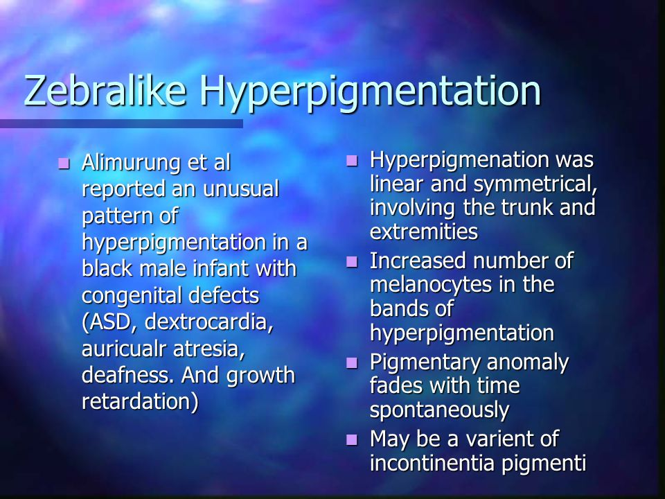 Zebralike Hyperpigmentation