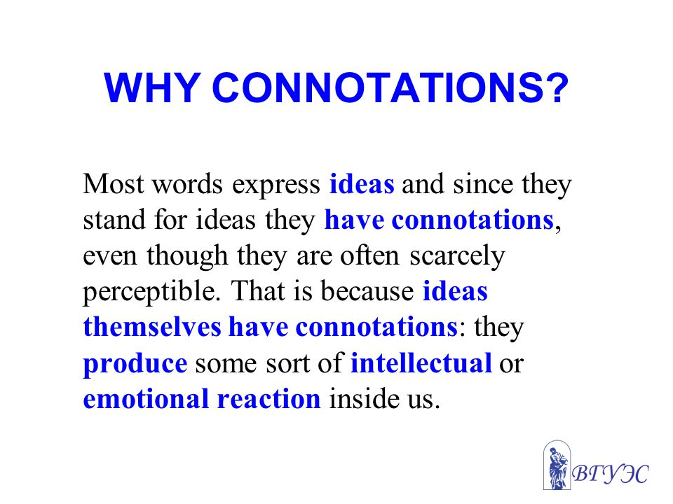 WHY CONNOTATIONS