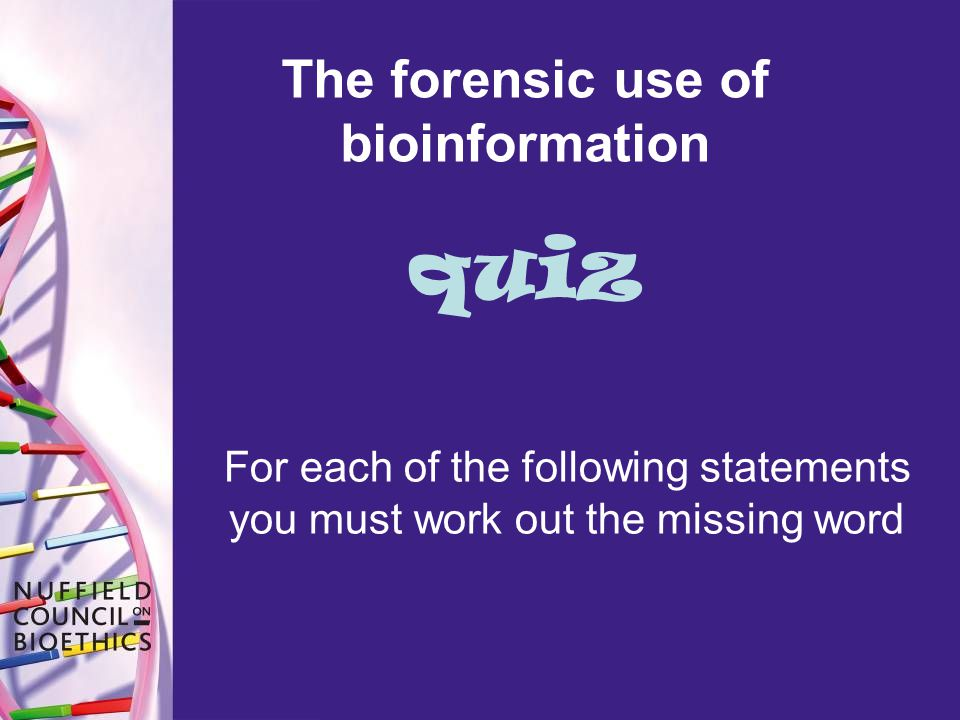 The forensic use of bioinformation