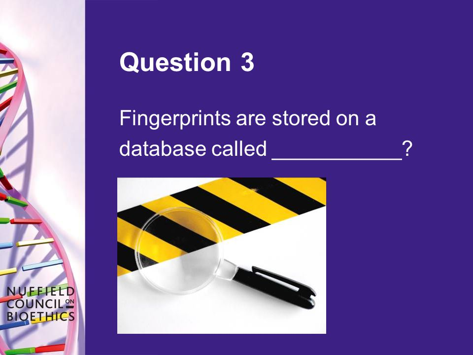 Question 3 Fingerprints are stored on a database called ___________