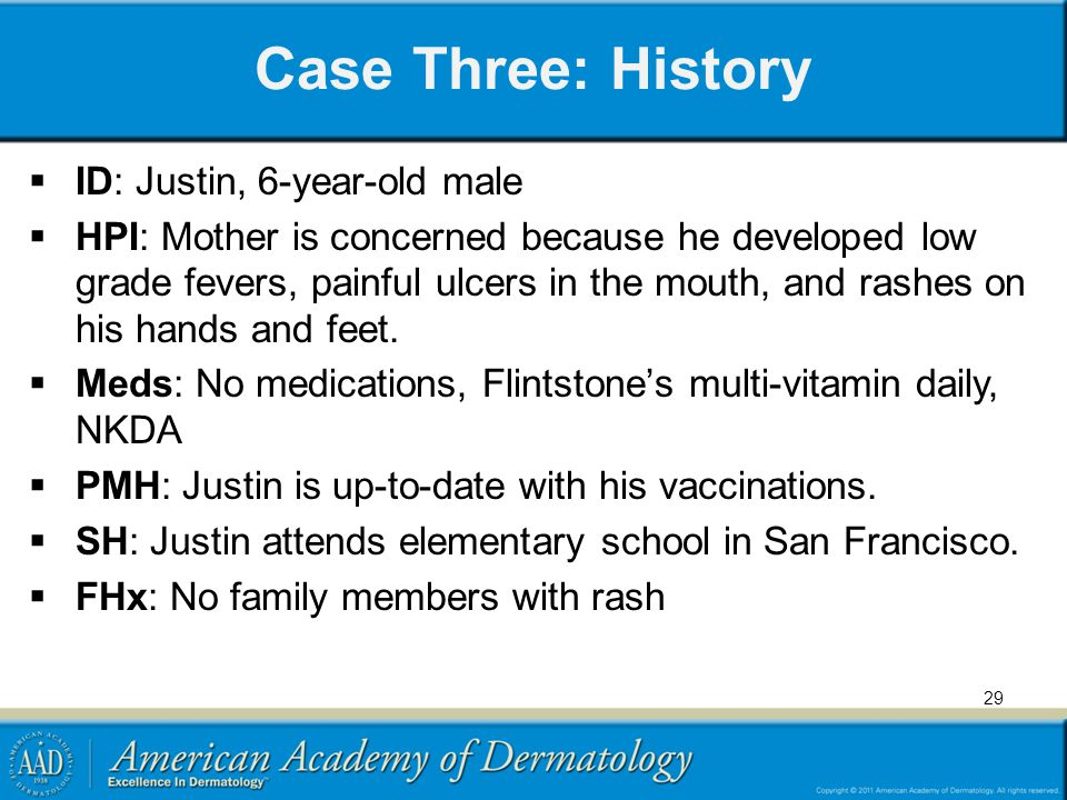 Case Three: History ID: Justin, 6-year-old male