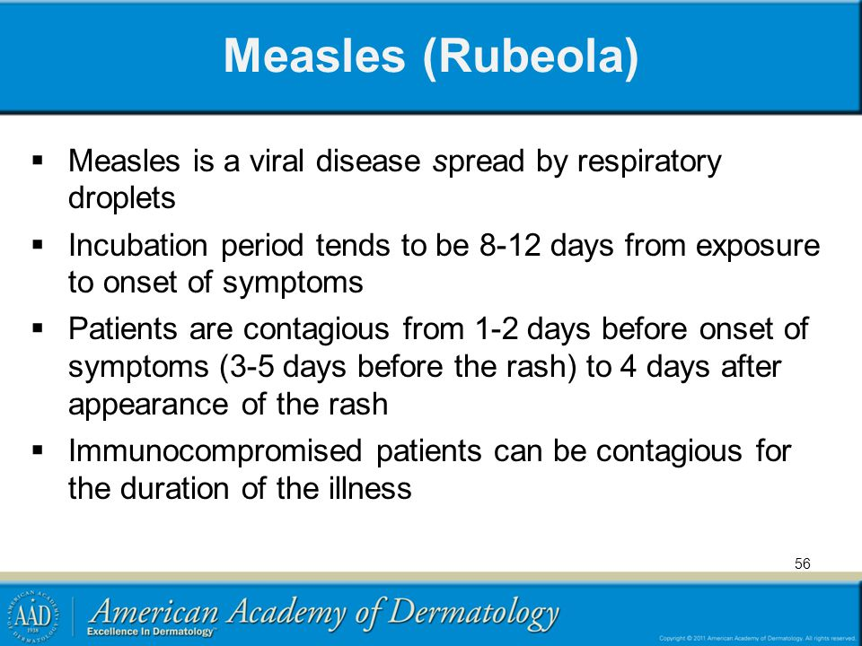 Measles (Rubeola) Measles is a viral disease spread by respiratory droplets.