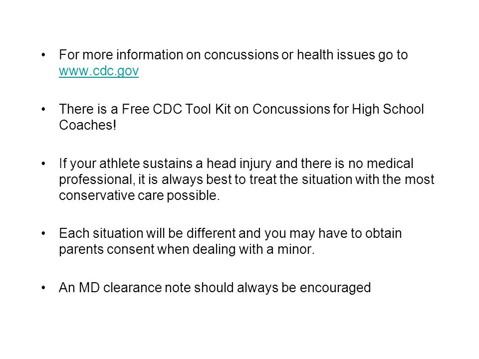 For more information on concussions or health issues go to www.cdc.gov