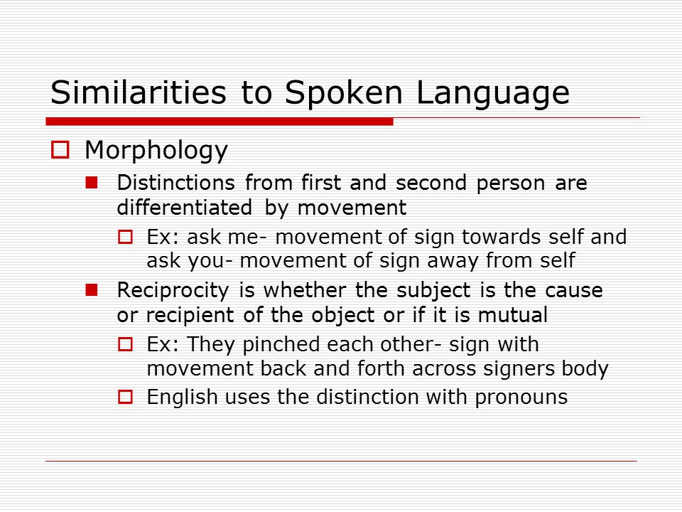 Similarities to Spoken Language