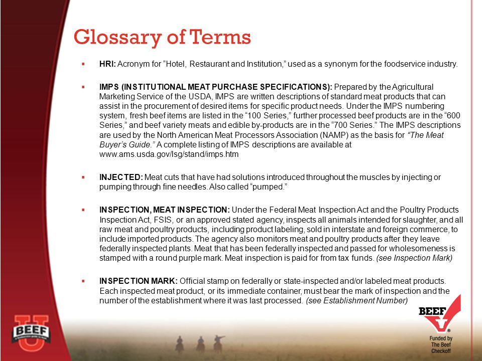 Glossary of Terms HRI: Acronym for Hotel, Restaurant and Institution, used as a synonym for the foodservice industry.
