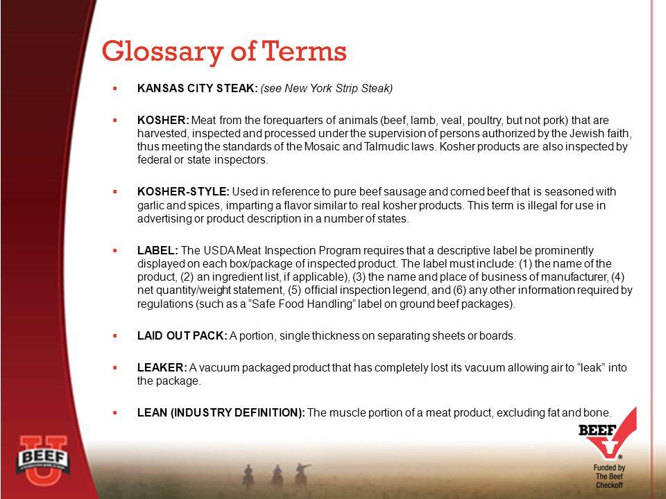 Glossary of Terms KANSAS CITY STEAK: (see New York Strip Steak)