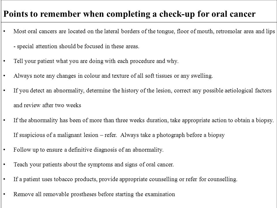 Points to remember when completing a check-up for oral cancer