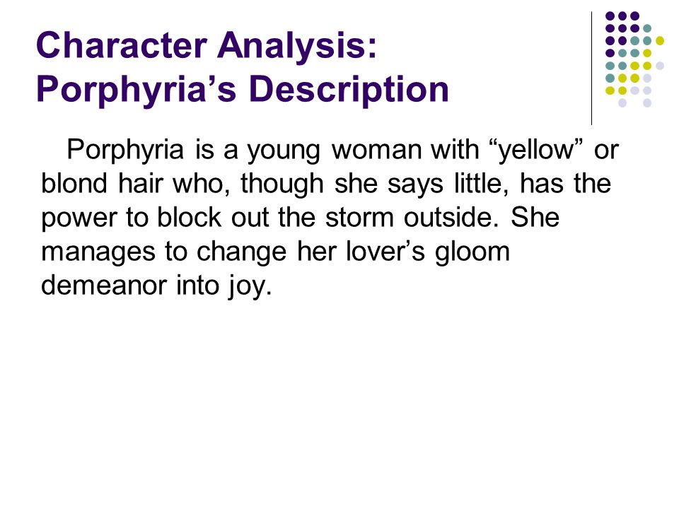 porphyrias lover analysis Get an answer for 'please explain the poem porphyria's lover stanza by stanza' and find homework help for other porphyria's lover questions at enotes.