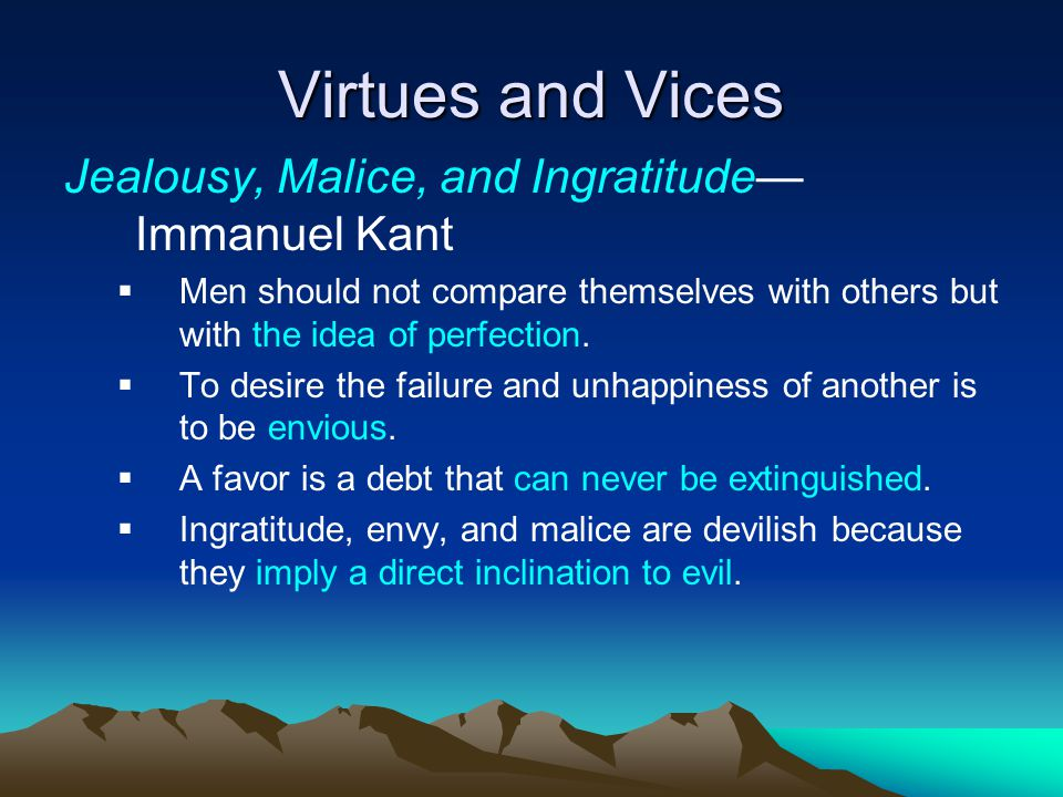 Virtues and Vices Jealousy, Malice, and Ingratitude—Immanuel Kant