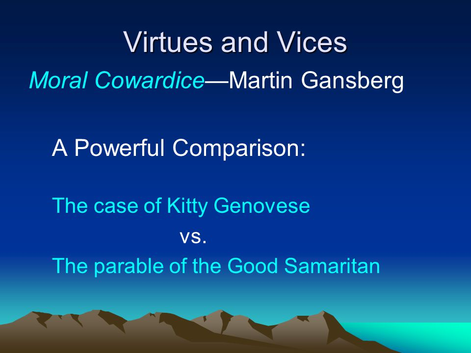 Virtues and Vices Moral Cowardice—Martin Gansberg