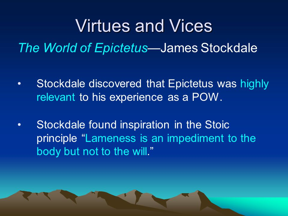 Virtues and Vices The World of Epictetus—James Stockdale