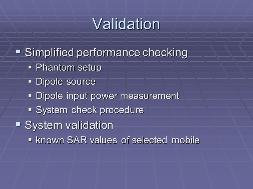 Validation Simplified performance checking System validation