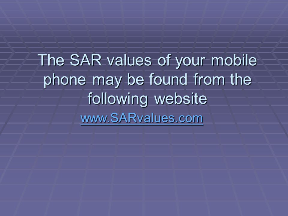 The SAR values of your mobile phone may be found from the following website