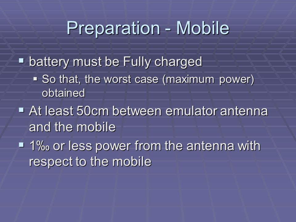 Preparation - Mobile battery must be Fully charged