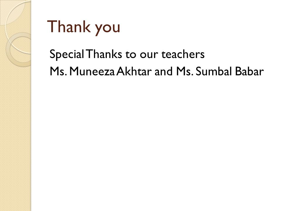 Thank you Special Thanks to our teachers