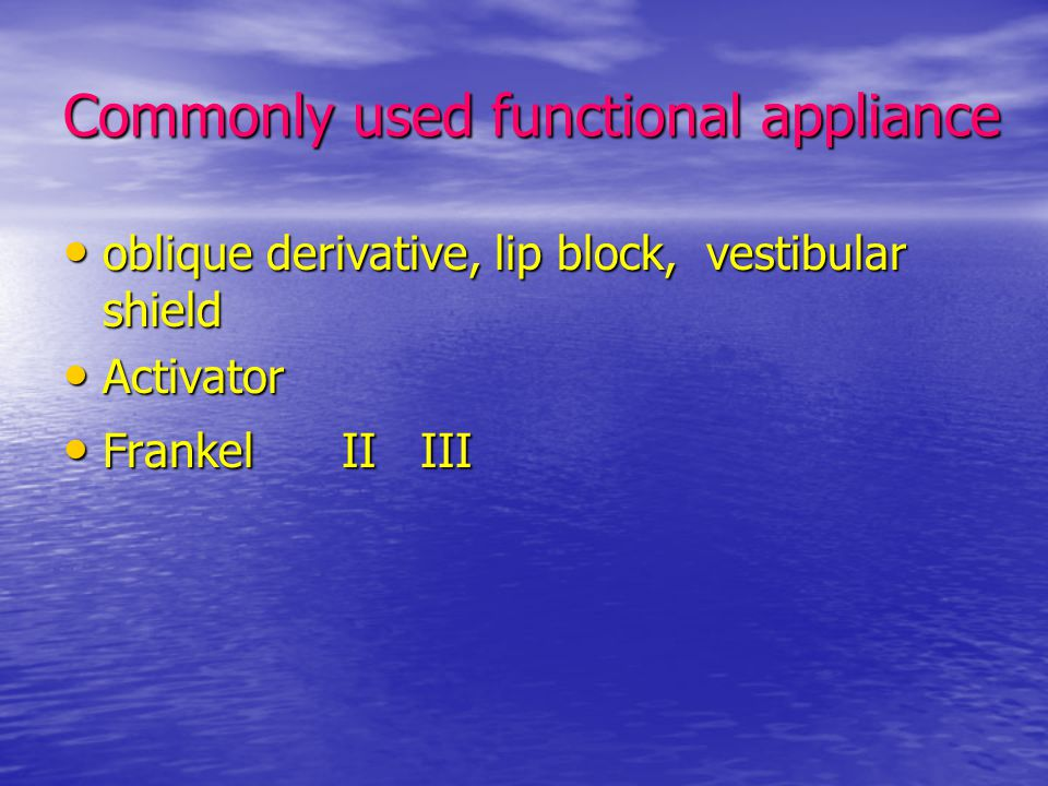 Commonly used functional appliance