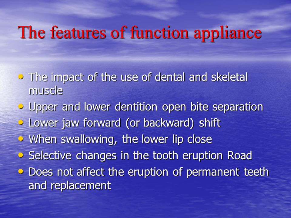 The features of function appliance