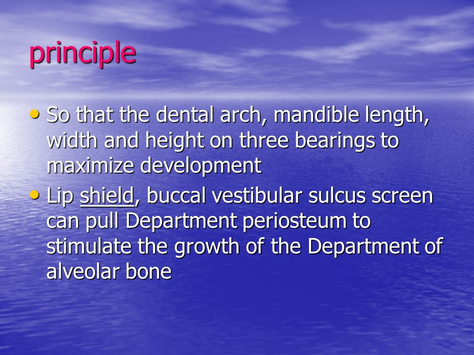 principle So that the dental arch, mandible length, width and height on three bearings to maximize development.