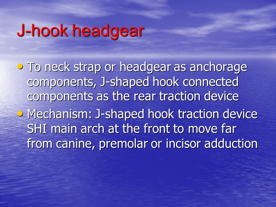 J-hook headgear To neck strap or headgear as anchorage components, J-shaped hook connected components as the rear traction device.